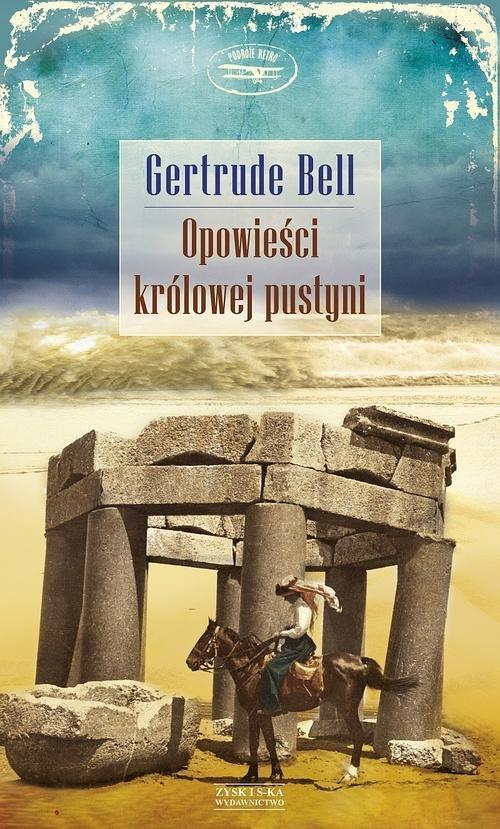 Tales of Desert Queen Gertrude Bell