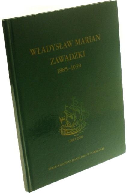 Władysław Marian Zawadzki 1885-1939 Red. Adamowi