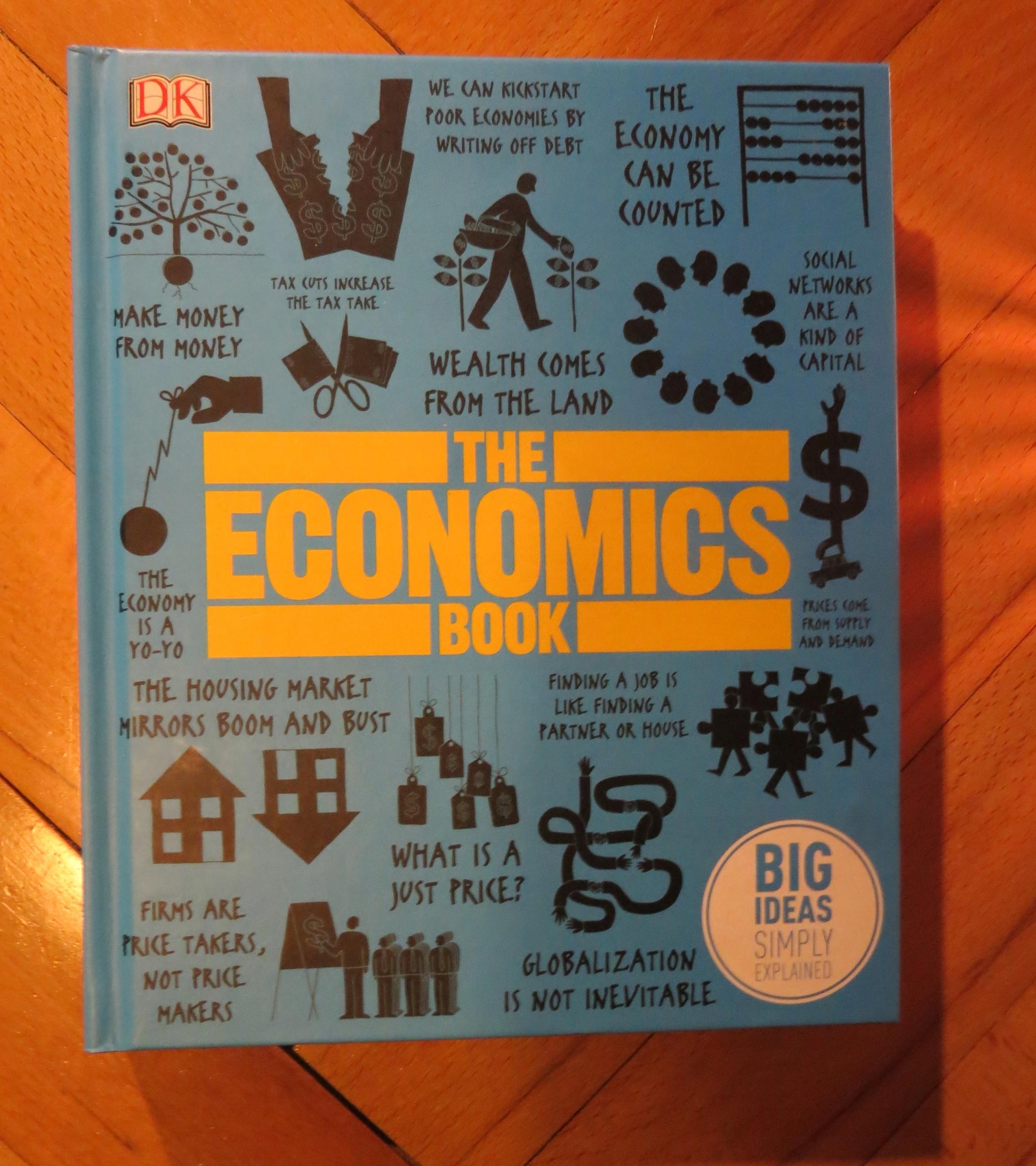 The Economics Book Big Ideas Simply Explained Economic Conditions Economics Books Business Investing