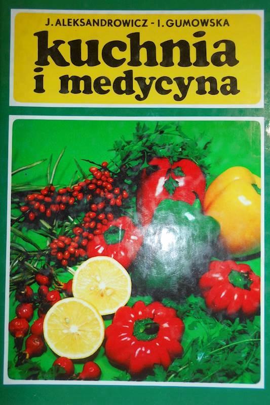 Kuchnia I Medycyna J Aleksandrowicz I Gumowska