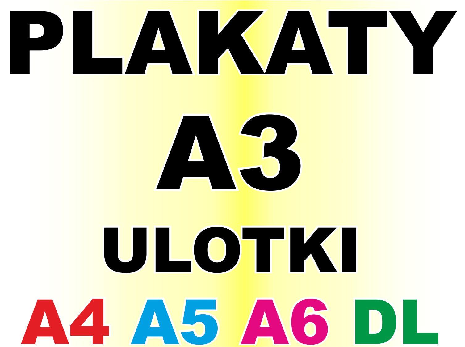 Plakaty A3 Plakat Ulotka Ulotki A4 A5 A6 Dl Na Szt