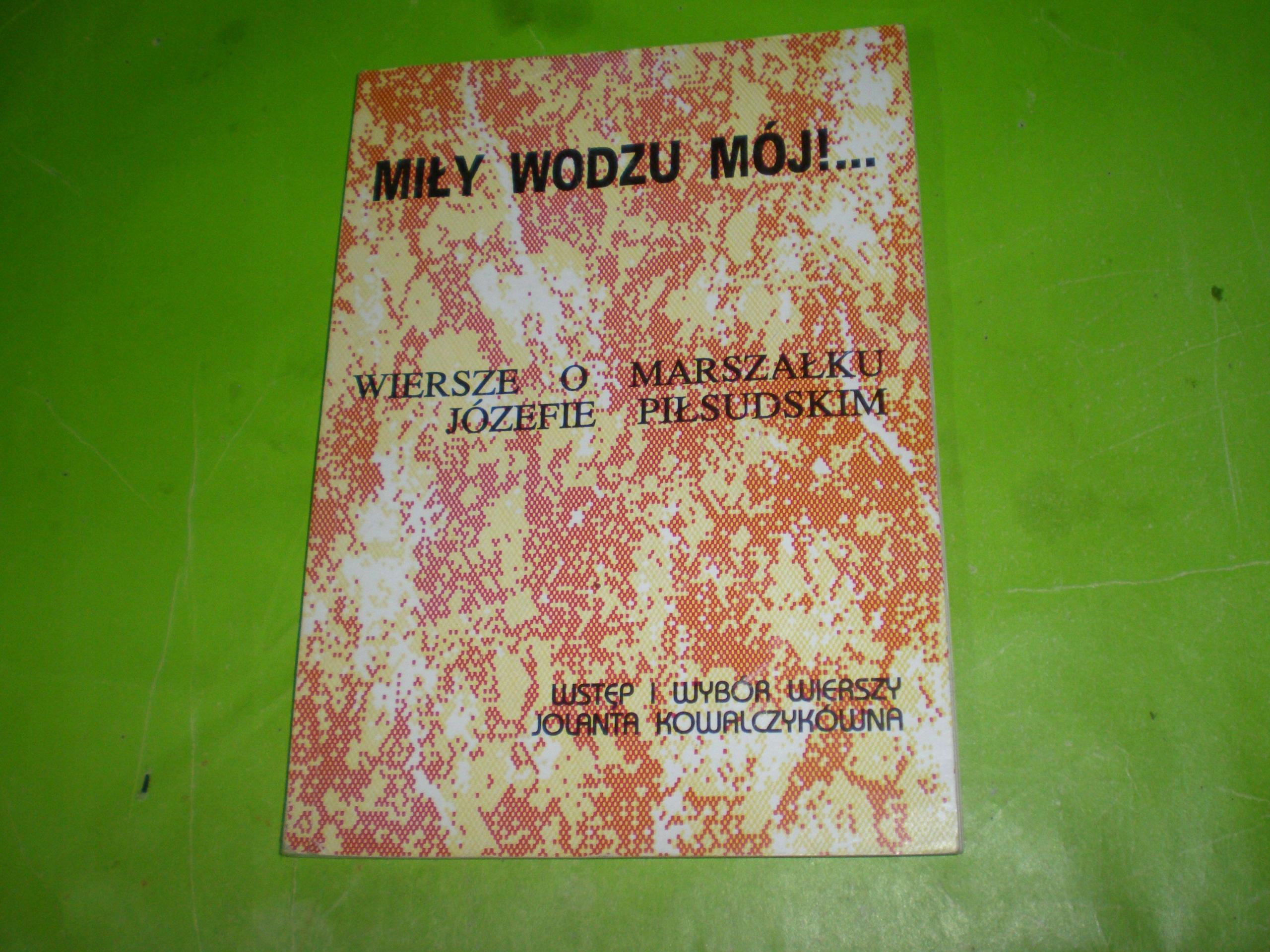 Wiersze O Marszałku Jpiłsudskim Wyd Pabianice 93r