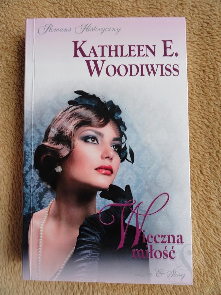 """Znalezione obrazy dla zapytania: Wieczna miłość Autor: Kathleen E. Woodiwiss"""""""