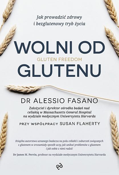 """""""Wolni od glutenu"""" Alessio Fasano, Susie Flahert – recenzja"""