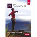 Adobe Premiere Pro CC Oficjalny podręcznik Maxim Jago