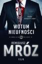 WOTUM NIEUFNOŚCI Remigiusz Mróz Gdańsk