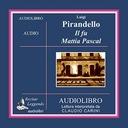 Il fu Mattia Pascal : 1 CD MP3