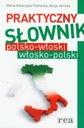 PRAKTYCZNY SŁOWNIK POLSKO-WŁOSKI WŁOSKO-POLSKI