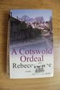 A COTSWOLD ORDEAL REBECCA TOPE
