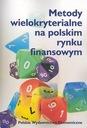 METODY WIELOKRYTERIALNE NA POLSKIM RYNKU