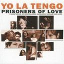 YO LA TENGO: PRISONERS OF LOVE: A SMATTERING OF CD
