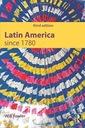 Will Fowler Latin America since 1780 (Modern Histo