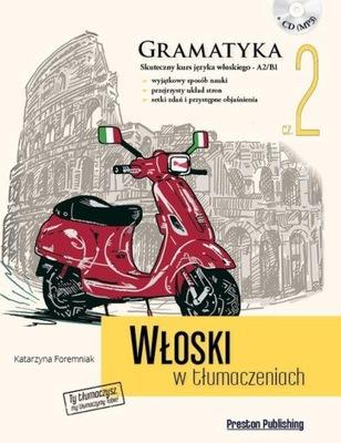Włoski w tłumaczeniach Gramatyka Część 2 Foremniak