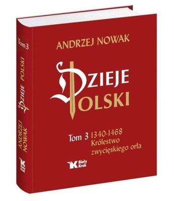 Dzieje Polski Tom 3 Królestwo zwycięskiego Nowak