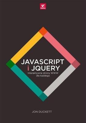 JavaScript i jQuery Interaktywne strony WWW dla ka