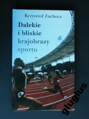 DALEKIE I BLISKIE KRAJOBRAZY SPORTU ZUCHORA AUTOGR