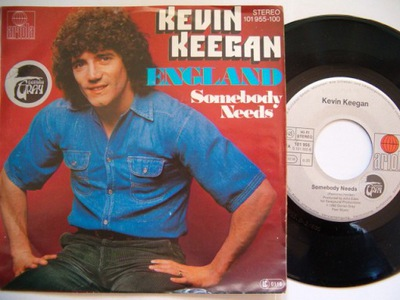 KEVIN KEEGAN - ENGLAND - SOMEBODY NEEDS