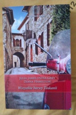 Wszystkie barwy Toskanii   D.HAMILTON, J.J.I. GREY