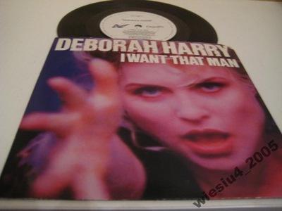 Deborah Harry - I Want That Man SP/UK/