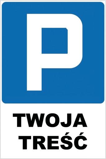 Tabliczka, tabliczki PARKING TWOJA TREŚĆ DIBOND
